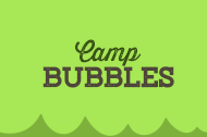 Camp Bubbles